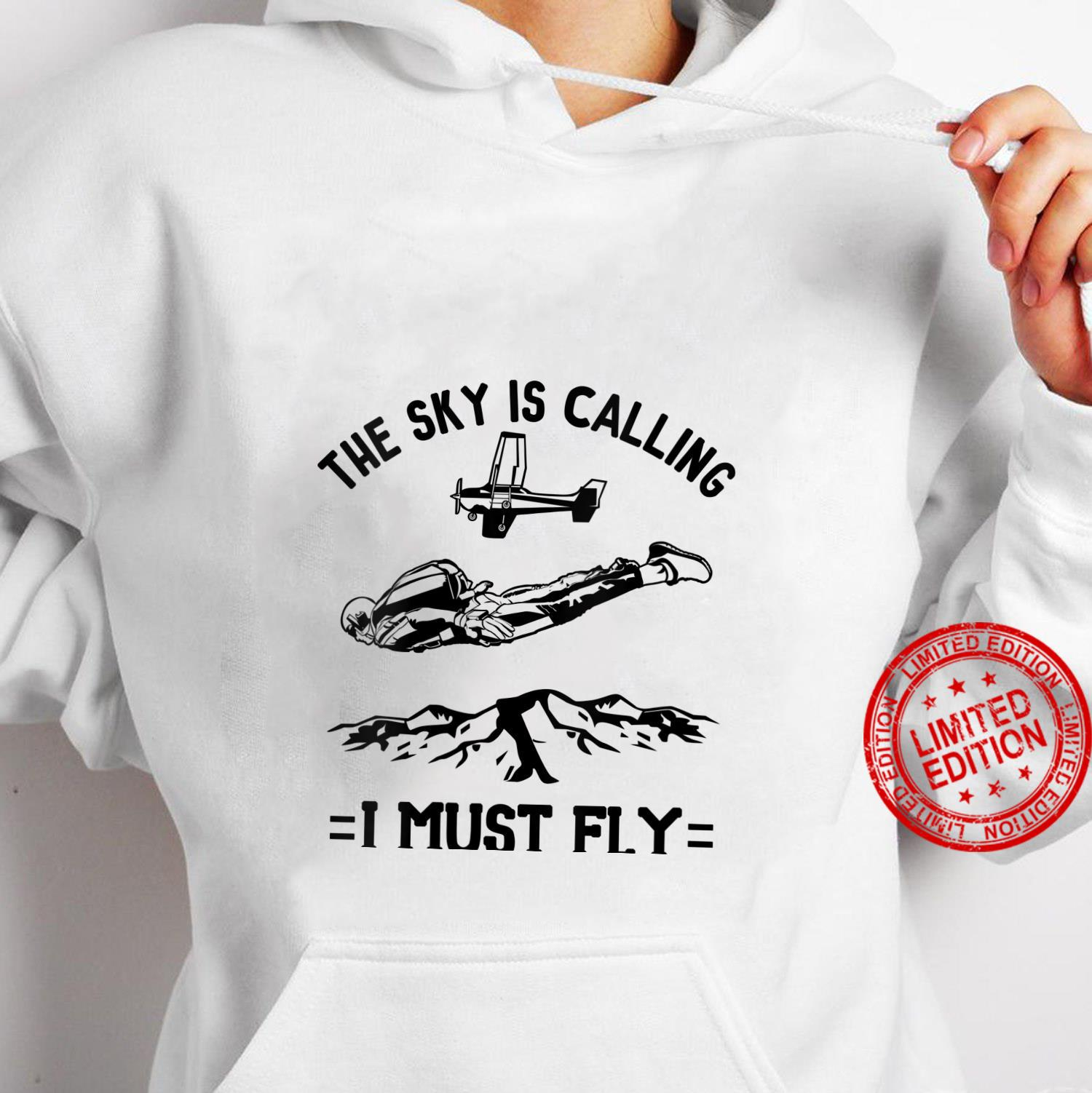 Womens Skydiving The Sky is Calling I Must Fly Shirt For Skydiver Shirt hoodie