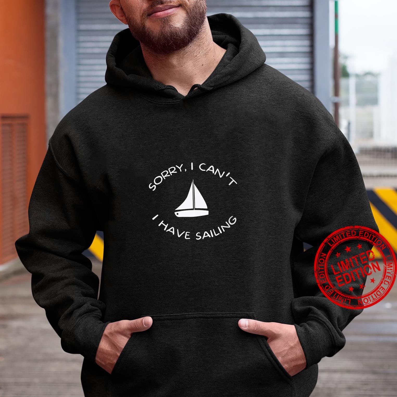 Womens Sorry I Have Sailing Cool Humor Nautical Shirt hoodie