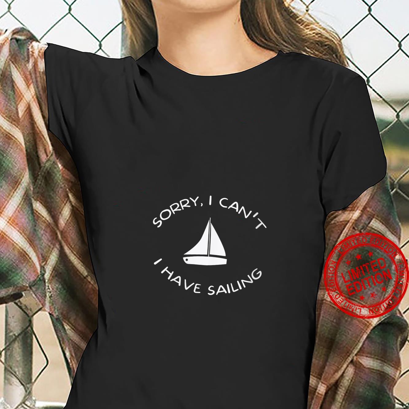 Womens Sorry I Have Sailing Cool Humor Nautical Shirt ladies tee