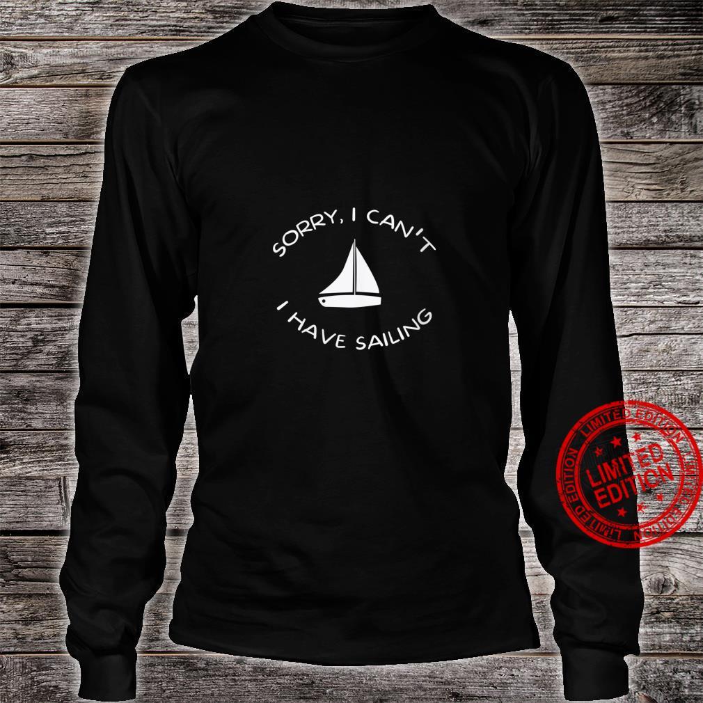 Womens Sorry I Have Sailing Cool Humor Nautical Shirt long sleeved