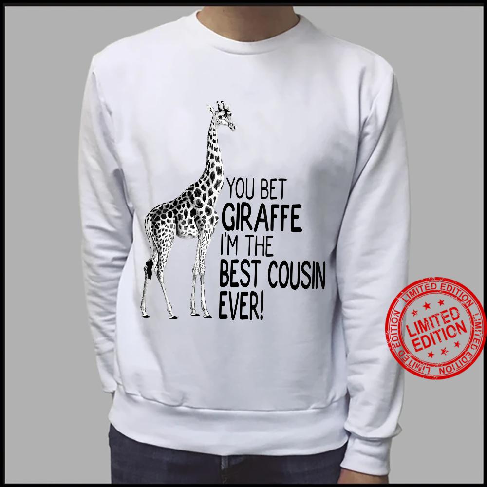 You Bet Giraffe I'm The Best Cousin Ever Shirt sweater