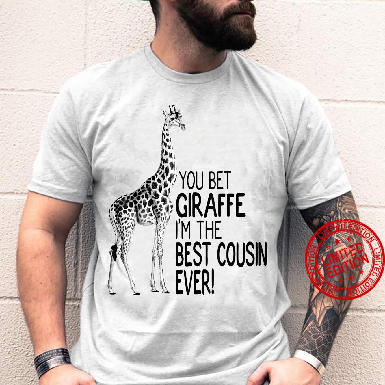 You Bet Giraffe I'm The Best Cousin Ever Shirt