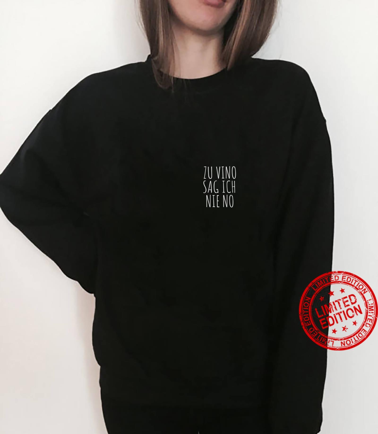 Zu Vino Sag Ich Nie No Lustiges Wein Weinfest Shirt sweater