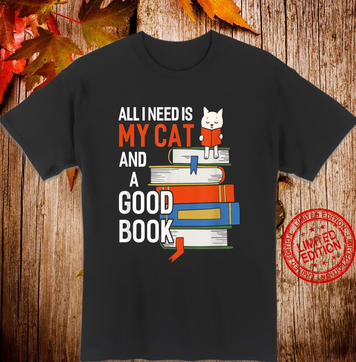 All I Need Is My Cat And A Good Book Cute Cat Shirt