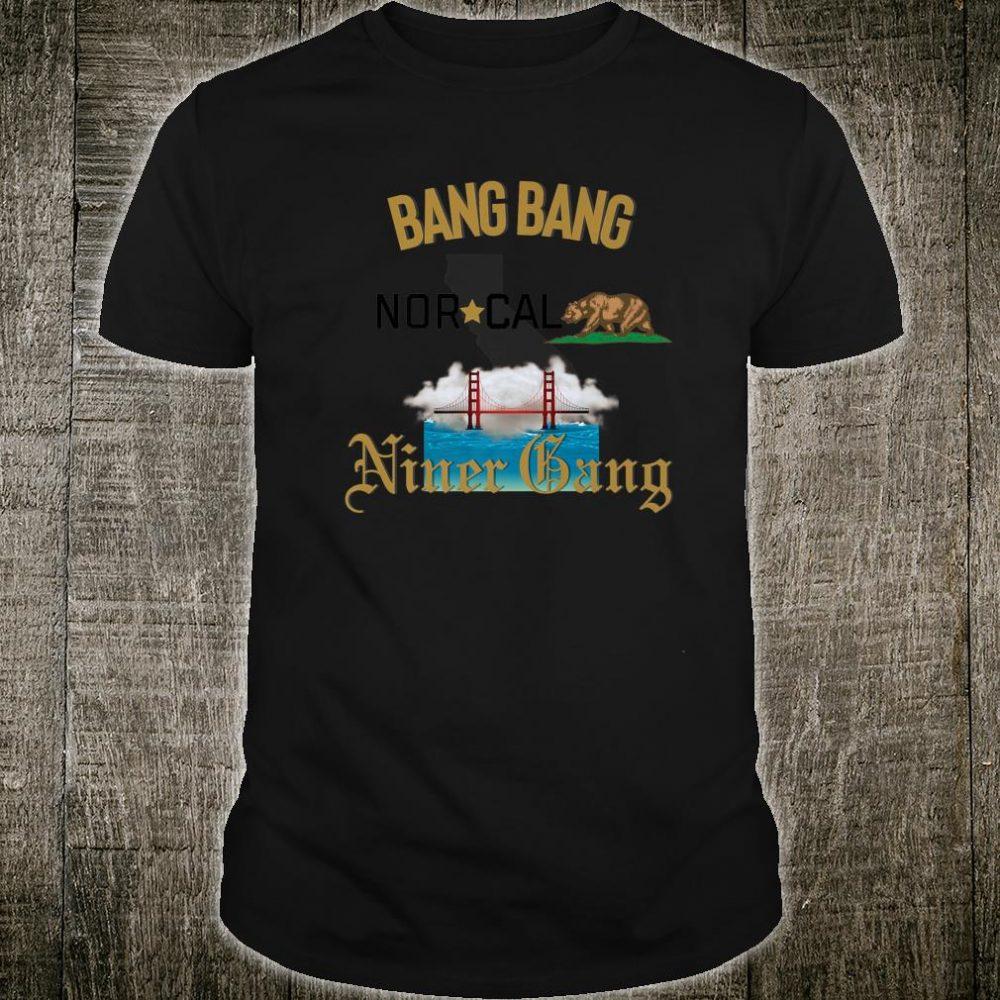 Bang Bang Cali Niner Gang Shirt