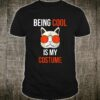 Being Cool Is My Costume Cat Halloween Shirt