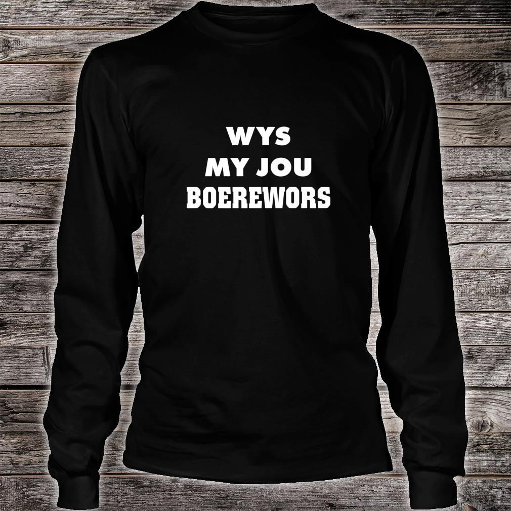 Boerewoers for Afrikaners Shirt long sleeved