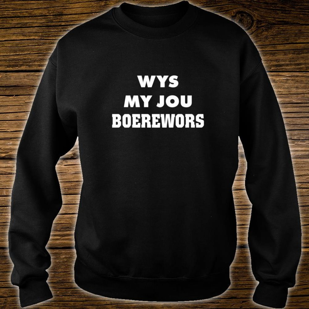 Boerewoers for Afrikaners Shirt sweater