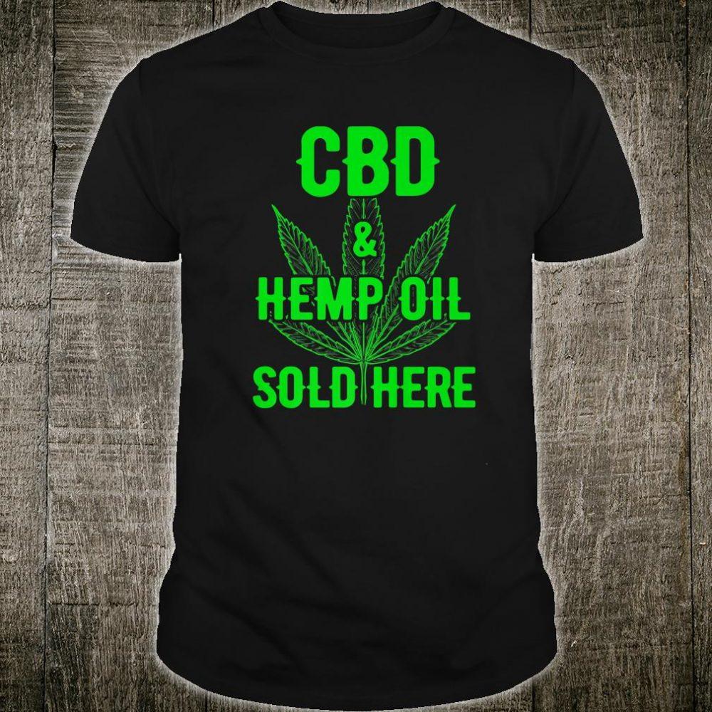 CBD Hemp Oil Shirt CBD Oil Sold Here Sale Promotion Fun Shirt