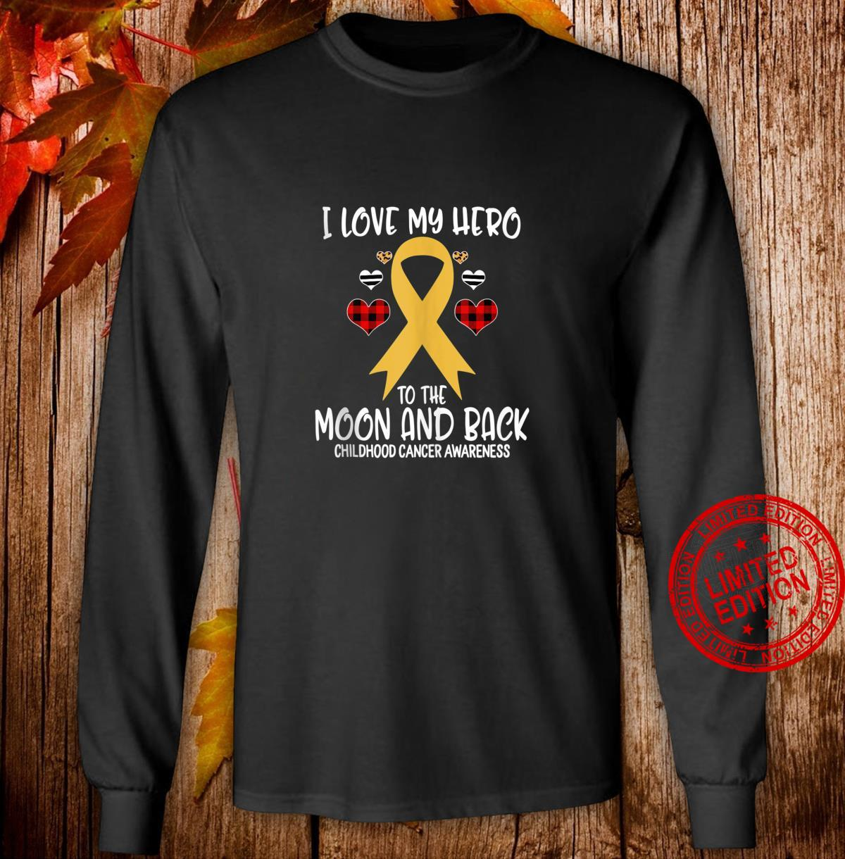 Childhood Cancer Awareness I Love Hero To The Moon And Back Shirt long sleeved