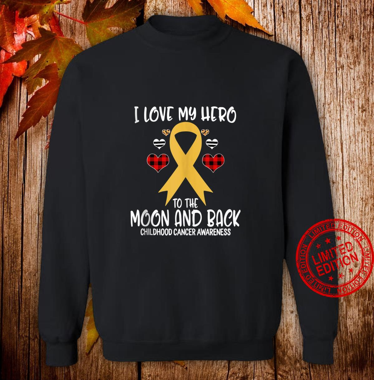 Childhood Cancer Awareness I Love Hero To The Moon And Back Shirt sweater