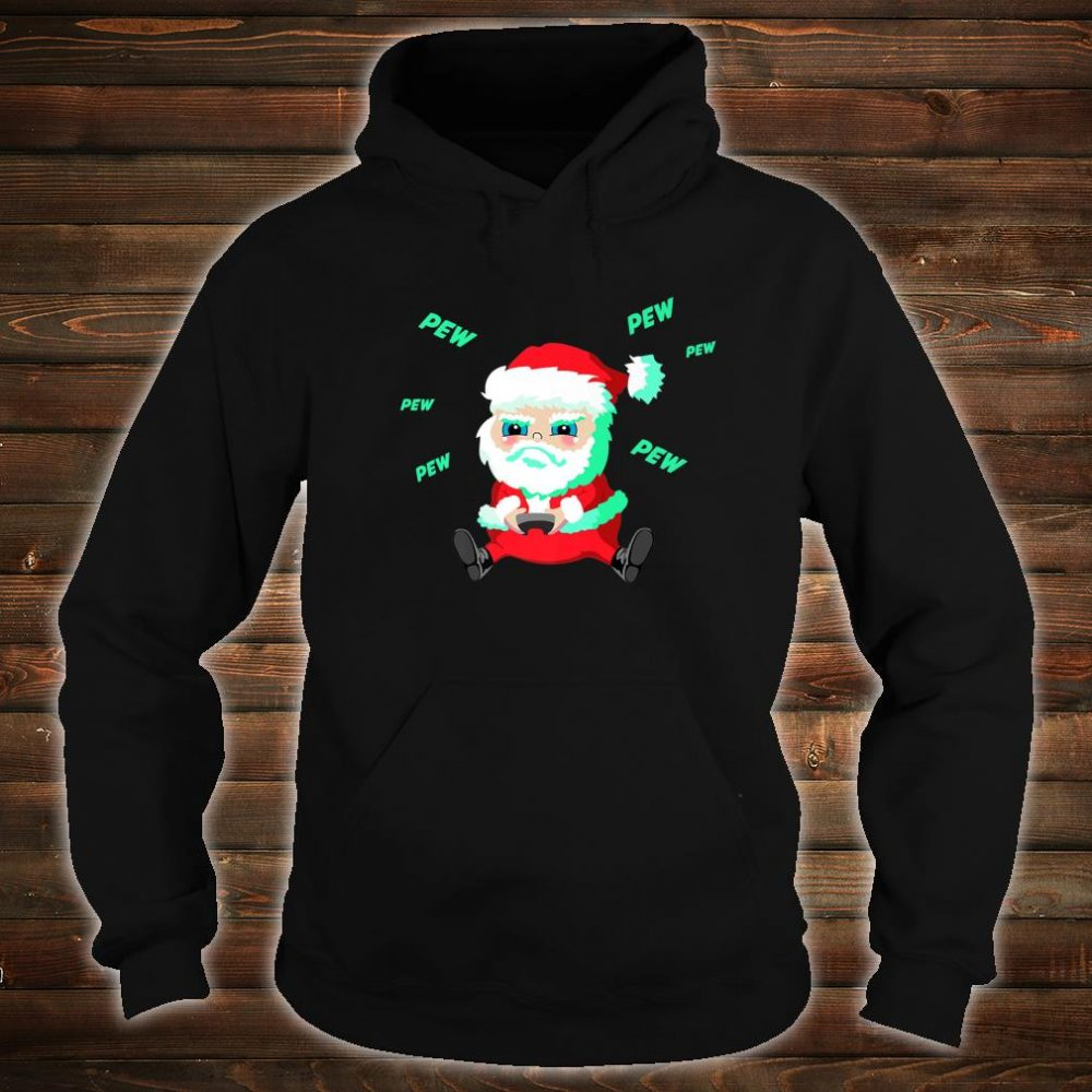 Christmas Santa playing Video Game with Controller Pew Shirt hoodie