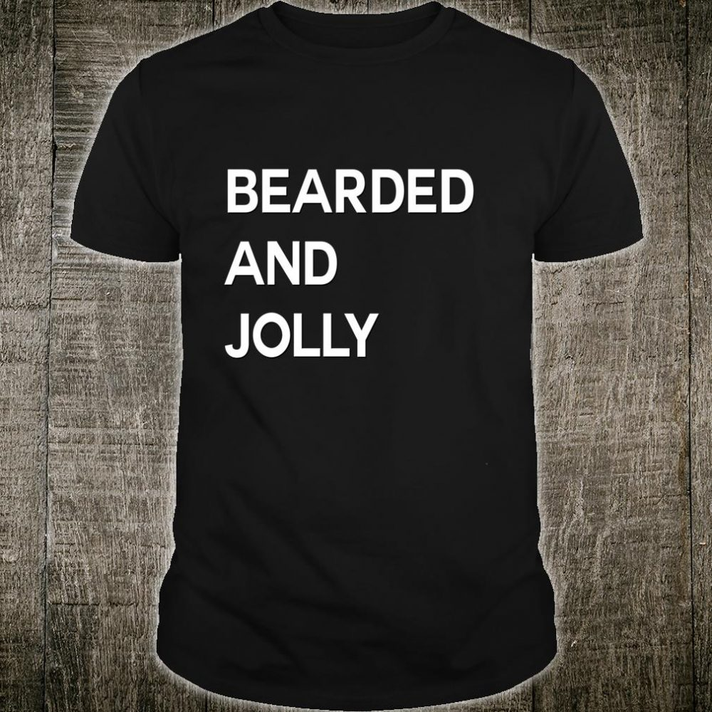 Christmas Shirt Bearded and Jolly Holiday Santa Beard Shirt