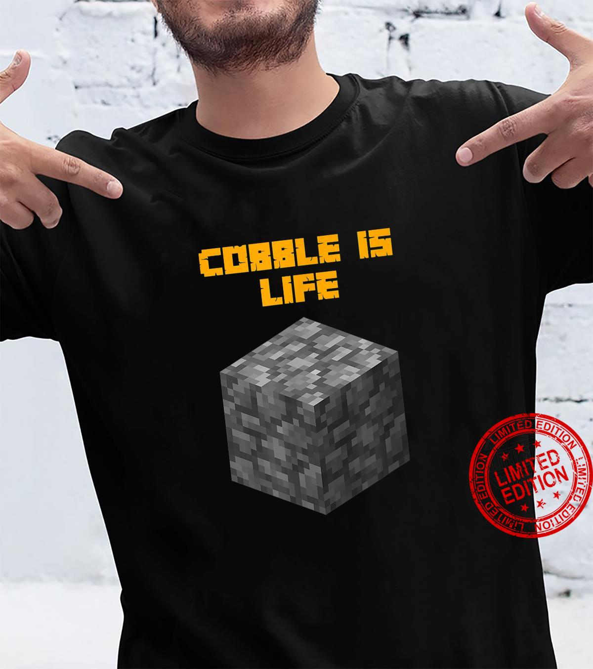 Cobble Is Life Shirt