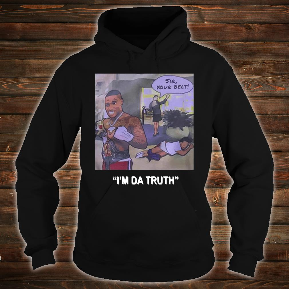 DaBaby sir your belt I'm da truth shirt hoodie