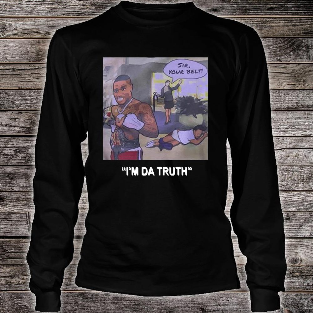 DaBaby sir your belt I'm da truth shirt long sleeved