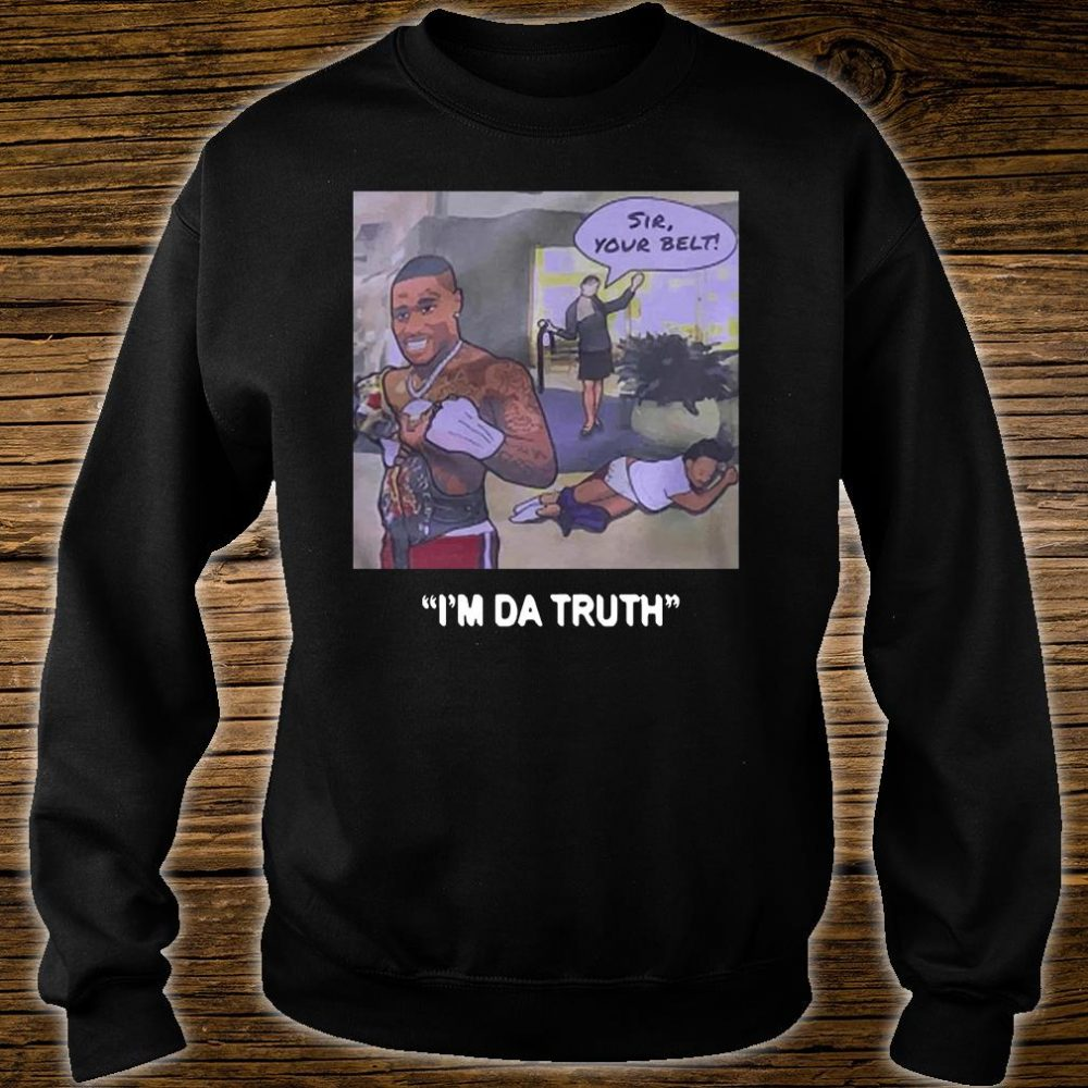 DaBaby sir your belt I'm da truth shirt sweater