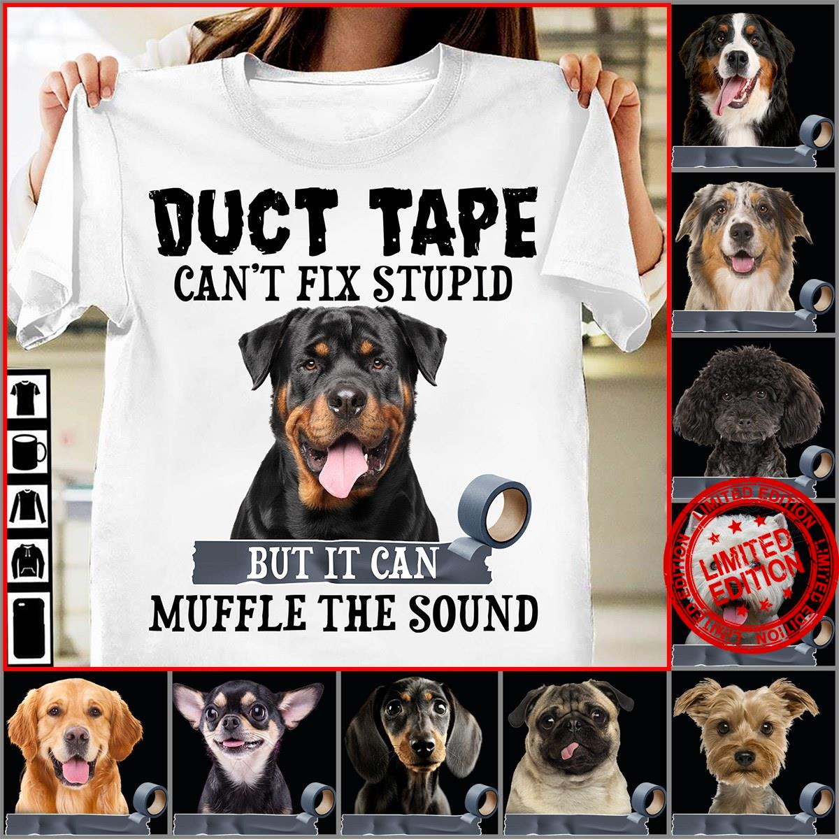 Duct Tape Can't Fix Stupid But It Can Muffle The Sound Shirt