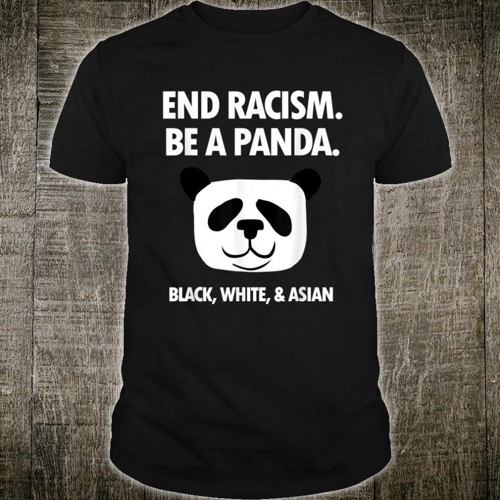 End Racism Be A Panda Equality Anti Racism Shirt