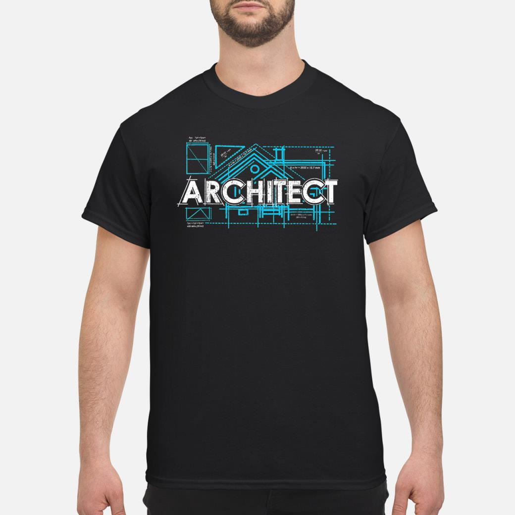 Engineer Architecture Real Estate Architect Shirt