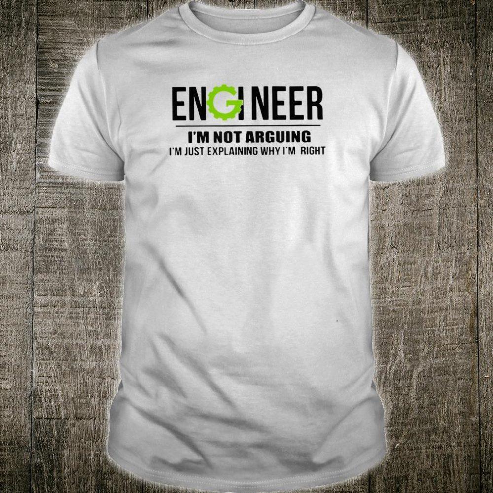 Engineer i'm not arguing i'm just explaining why Shirt
