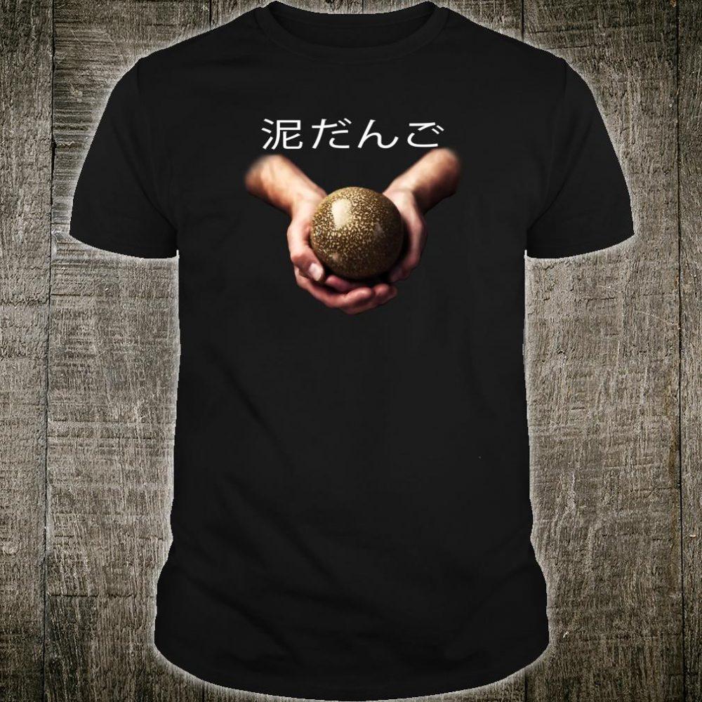 Fun Hobby Dorodango Japanese Characters Shirt