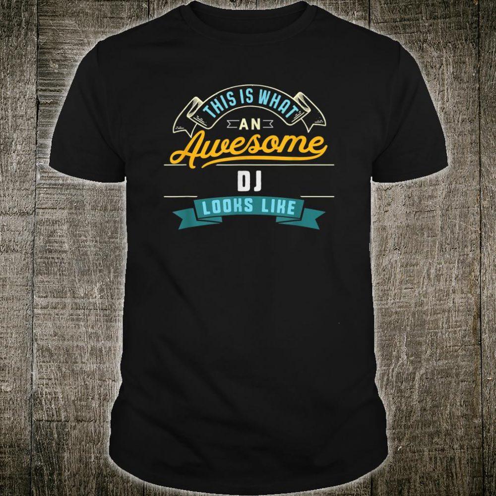 Funny DJ Shirt Awesome Job Occupation Graduation Profession Shirt