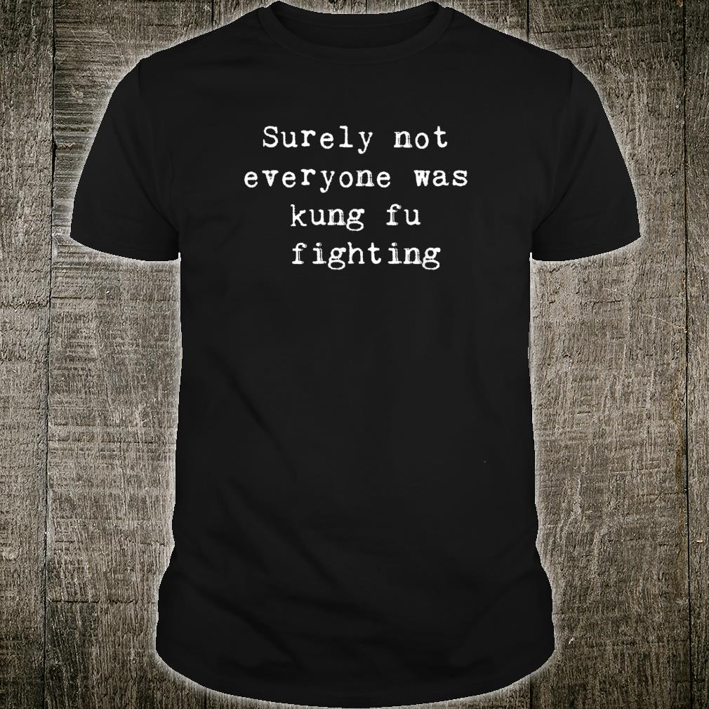 Funny Fighting Kung Fu for a man or Shirt