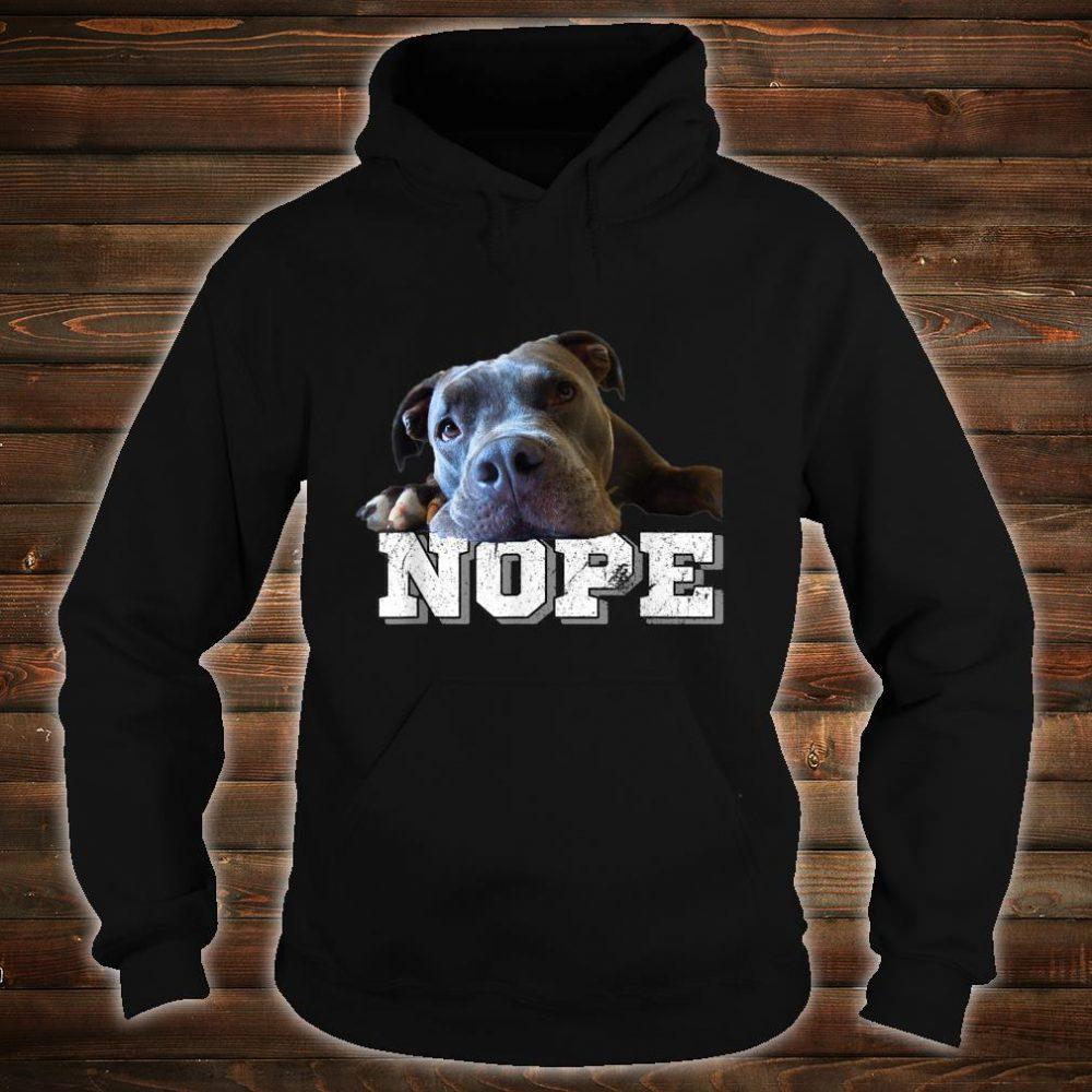 Funny Lazy Pitbull Dog Nope Dog Pitbull Shirt hoodie