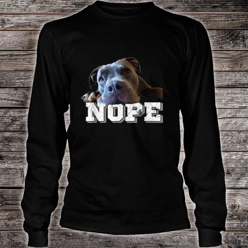 Funny Lazy Pitbull Dog Nope Dog Pitbull Shirt long sleeved