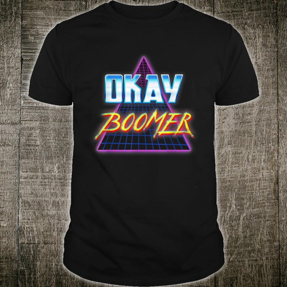 Funny Okay Boomer Retro 80s Vaporwave Dank Meme Shirt