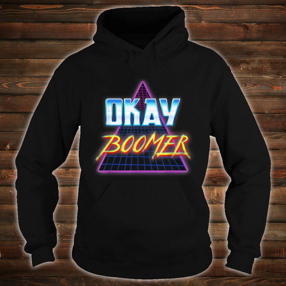 Funny Okay Boomer Retro 80s Vaporwave Dank Meme Shirt hoodie