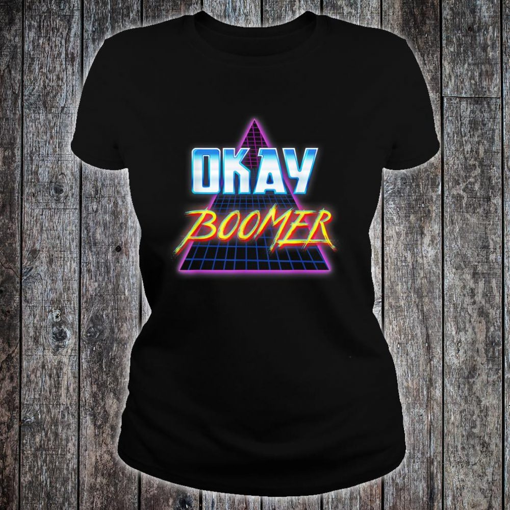Funny Okay Boomer Retro 80s Vaporwave Dank Meme Shirt ladies tee