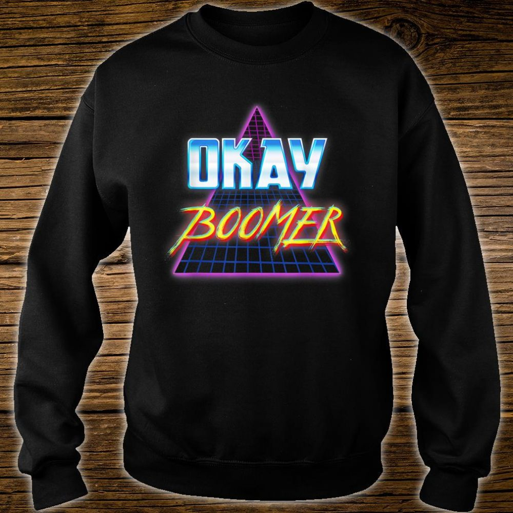 Funny Okay Boomer Retro 80s Vaporwave Dank Meme Shirt sweater