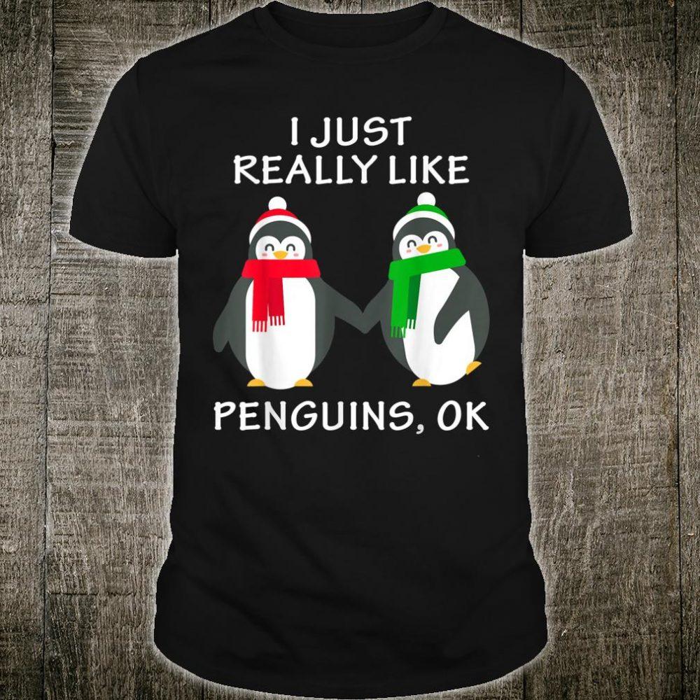 Funny Penguin Shirt I Just Really Like Penguins OK Shirt