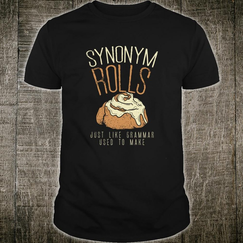 Funny Teacher, Student Synonym Rolls Grammar Shirt