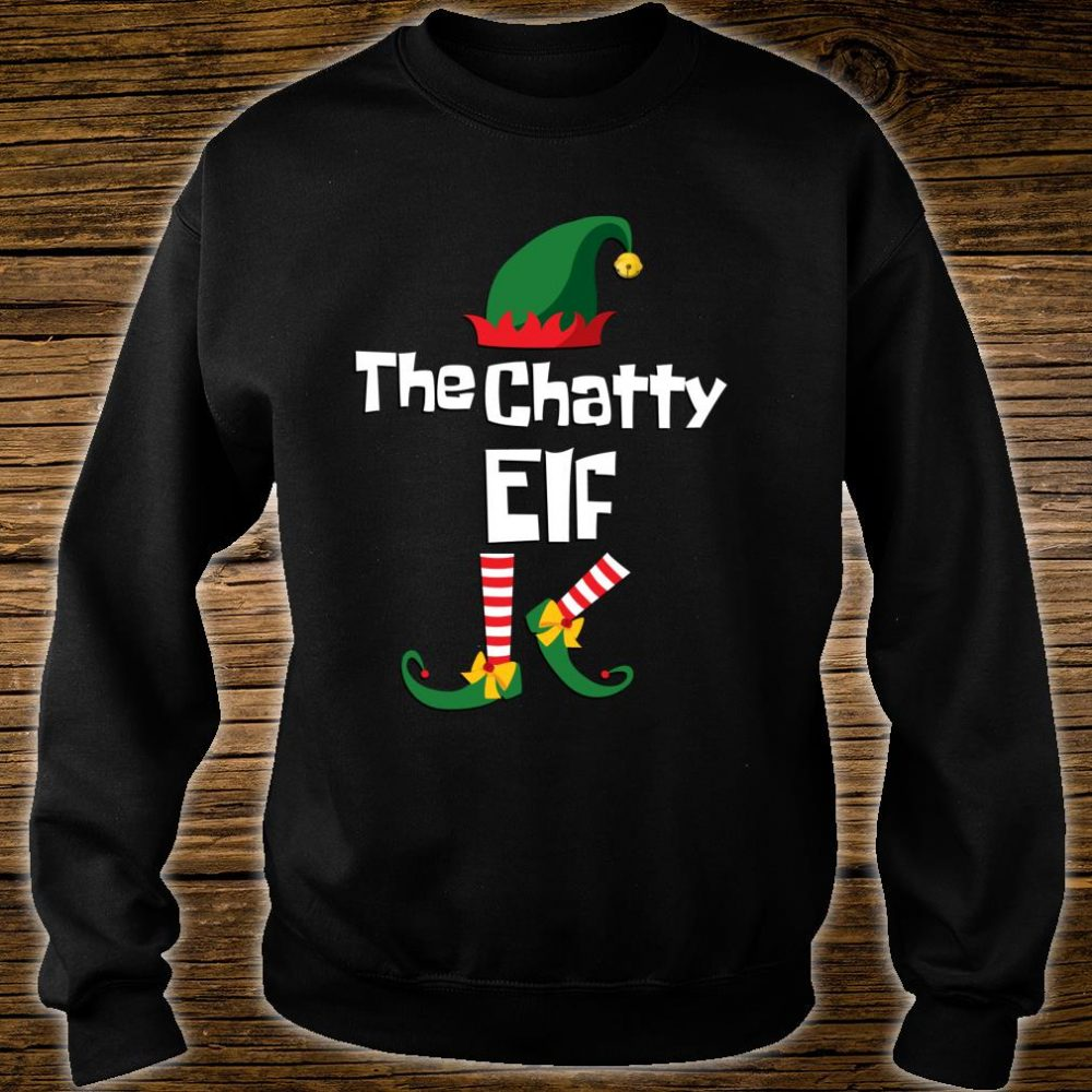 Funny the Chatty elf Christmas family group matching Shirt sweater