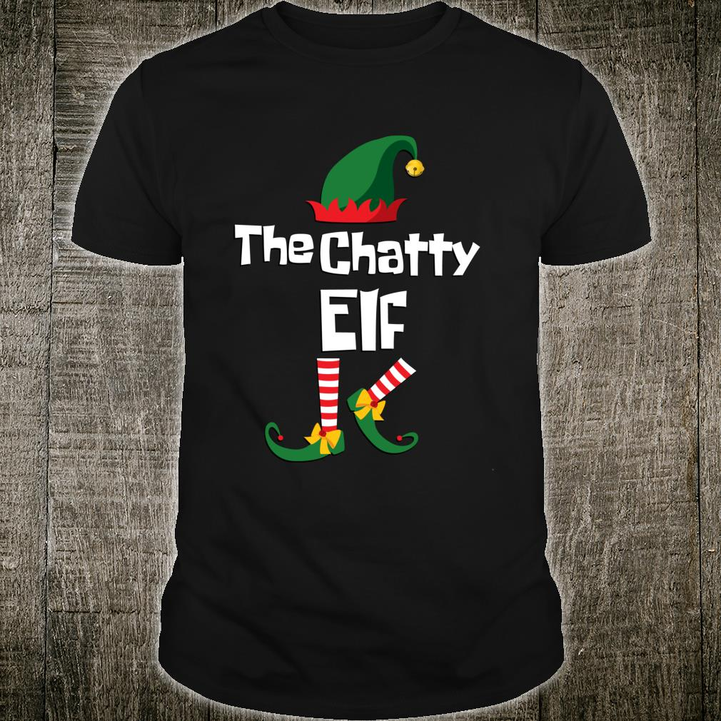 Funny the Chatty elf Christmas family group matching Shirt