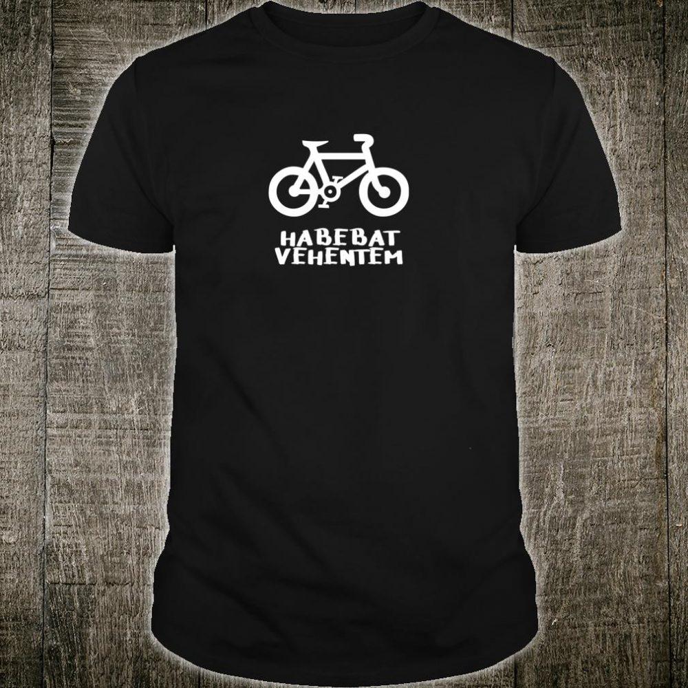 Habebat Vehentem Bicycle Shirt