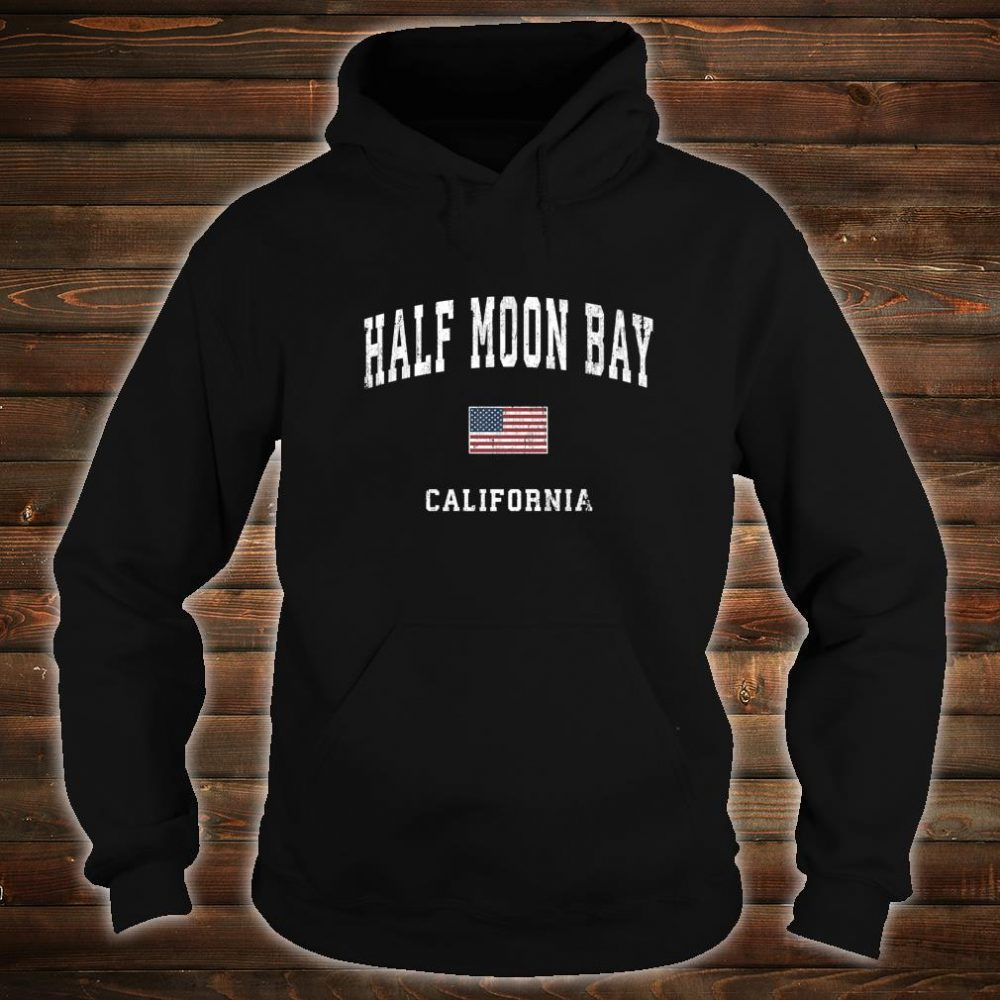 Half Moon Bay California CA Vintage American Flag Sports Shirt hoodie