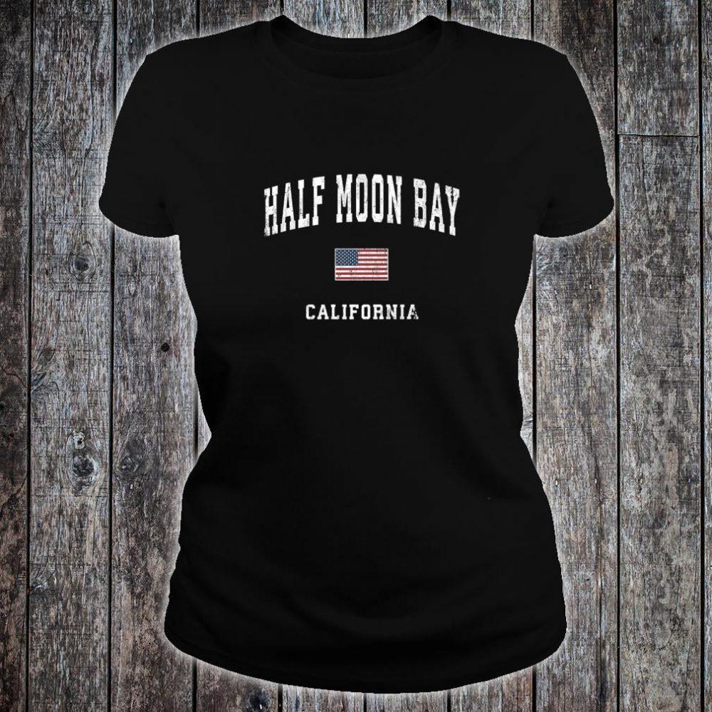 Half Moon Bay California CA Vintage American Flag Sports Shirt ladies tee