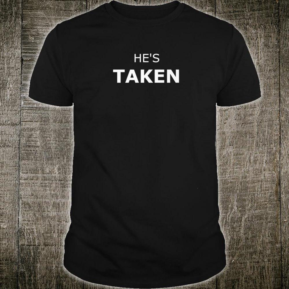 He's Taken Couples Boyfriend Shirt