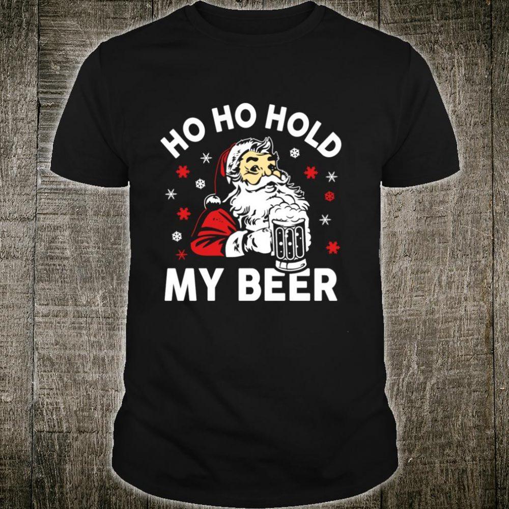 Ho ho hold santa christmas beer Shirt
