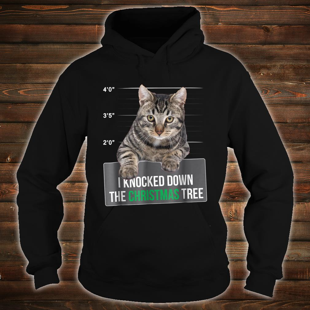 I Knocked Down The Christmas Tree Cat Mug Shot Shirt hoodie