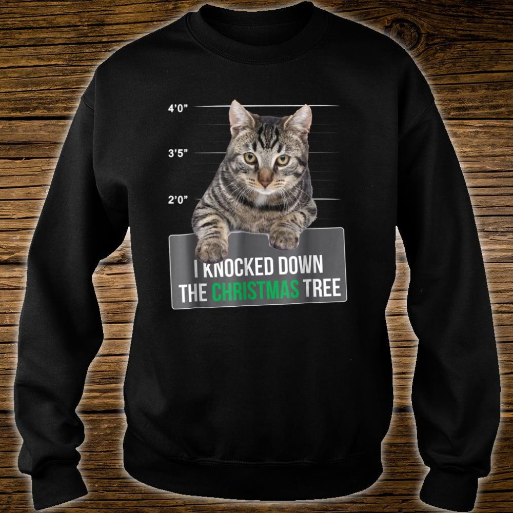 I Knocked Down The Christmas Tree Cat Mug Shot Shirt sweater