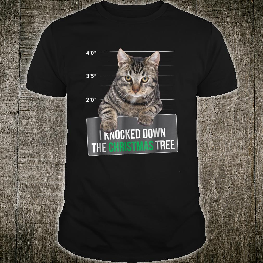 I Knocked Down The Christmas Tree Cat Mug Shot Shirt