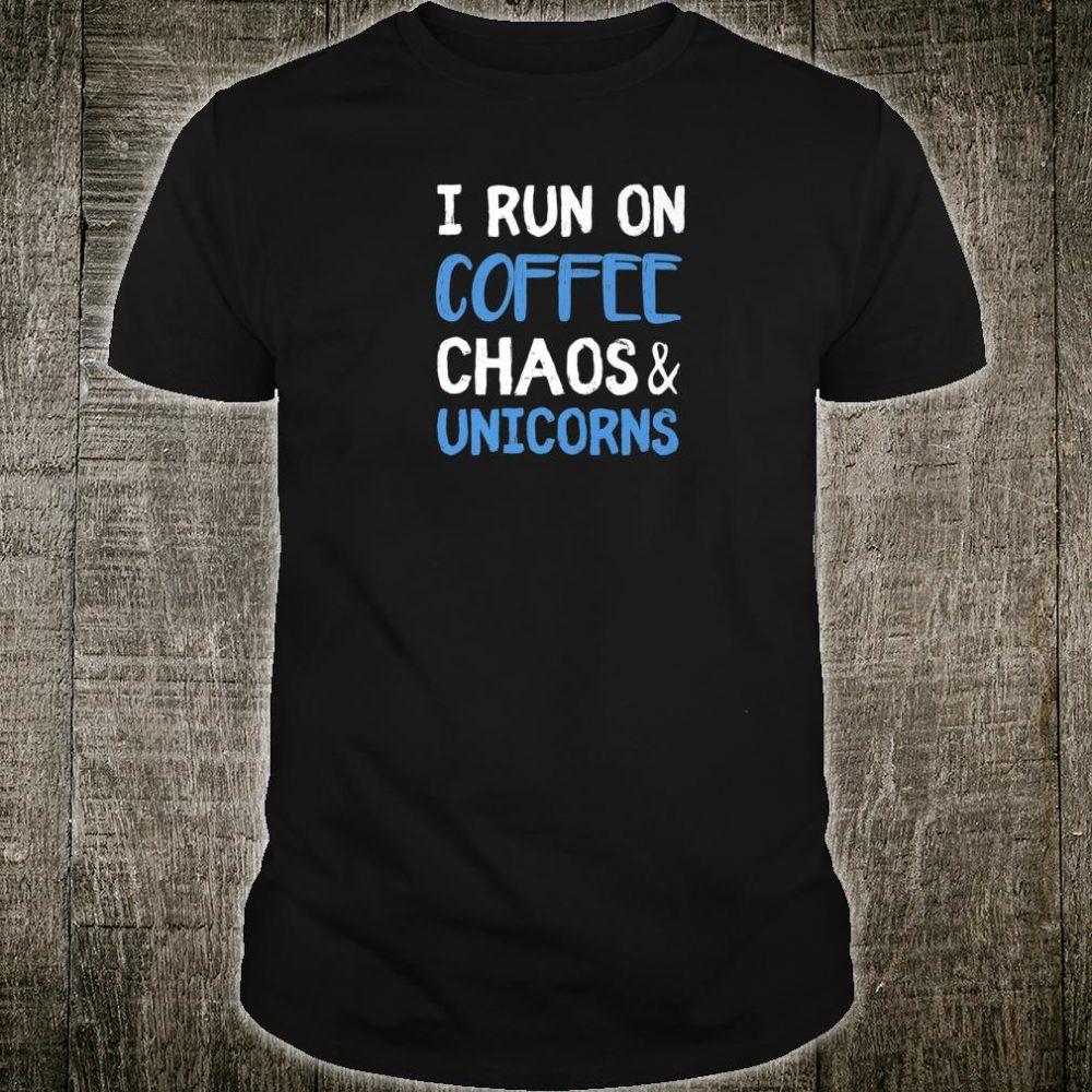 I Run On Coffee Chaos & Unicorns Unicorn Shirt