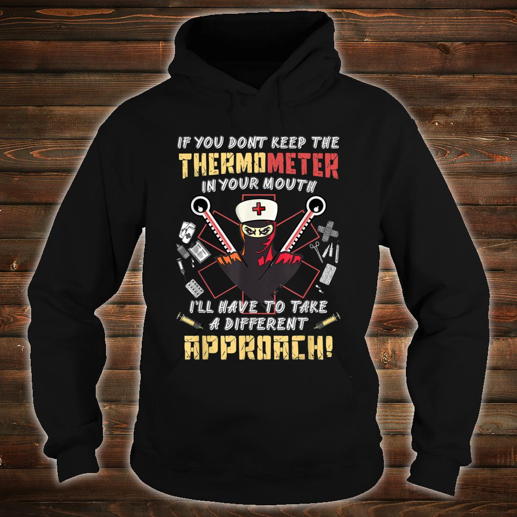 If you don't keep the thermometer in your mouth nurse Shirt hoodie