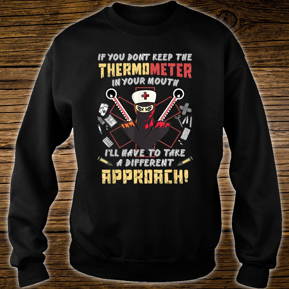If you don't keep the thermometer in your mouth nurse Shirt sweater