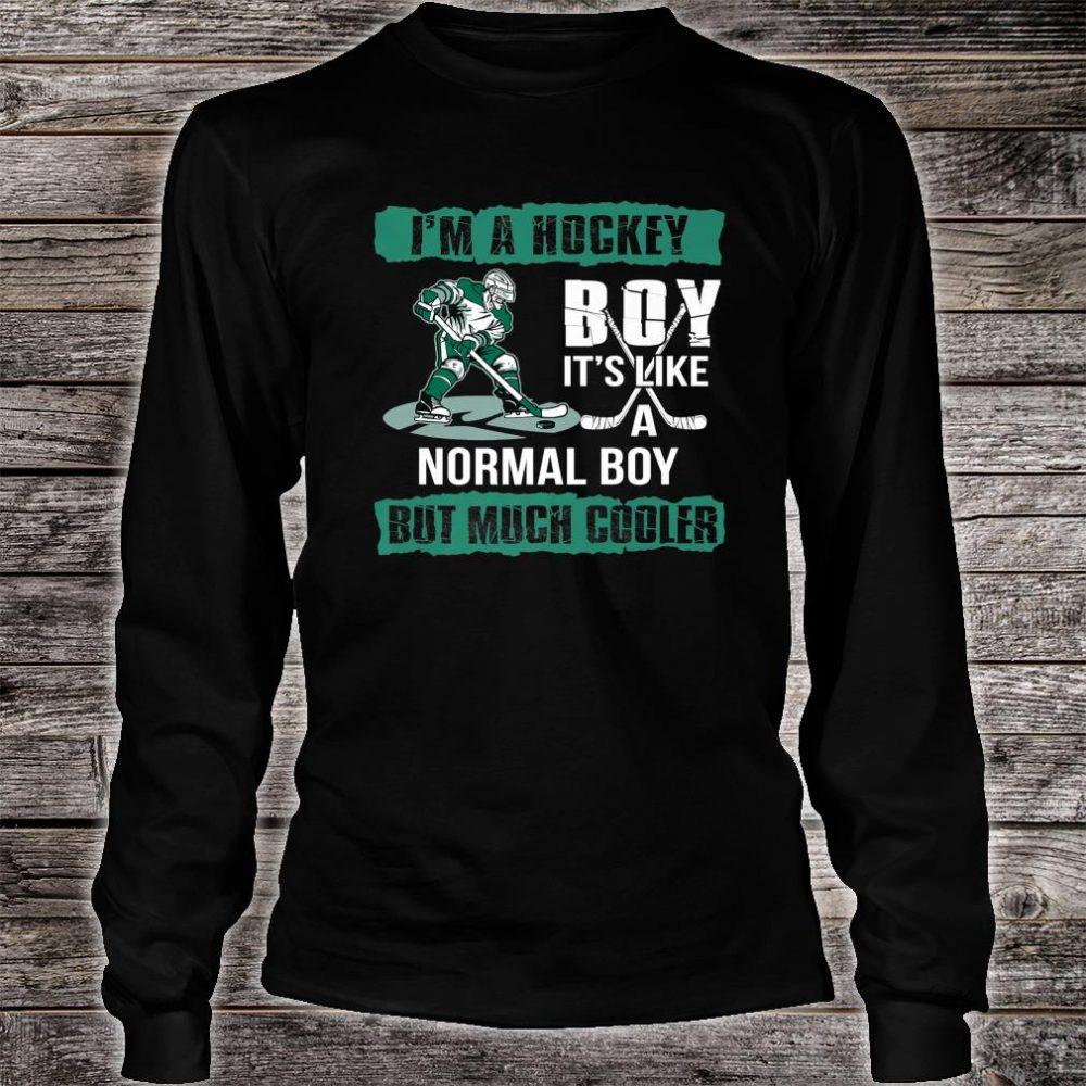 I'm A Hockey Boy It's Like A Normal Boy But Much Cooler Shirt long sleeved